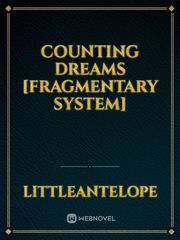 Counting Dreams [Fragmentary System]