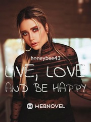 Live, Love and be Happy