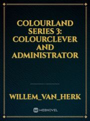 Colourland Series 3: Colourclever and Administrator