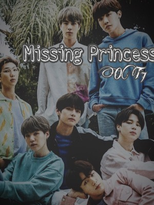 Missing Princess (BTS x reader)