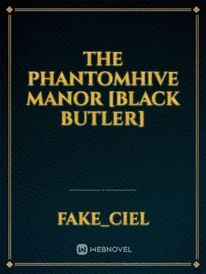 The Phantomhive Manor [Black Butler]