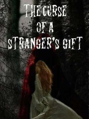 The Curse Of A Stranger's Gift
