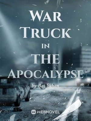 War Truck in the Apocalypse