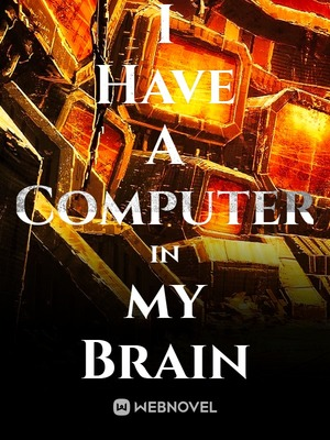 I Have A Computer in my Brain