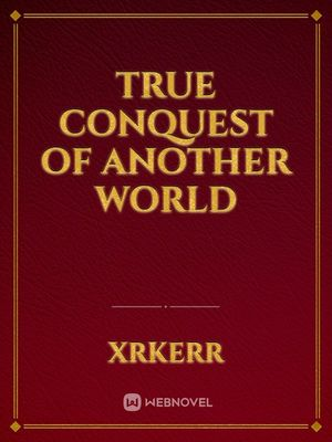 True Conquest of Another World