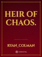 Heir of Chaos.