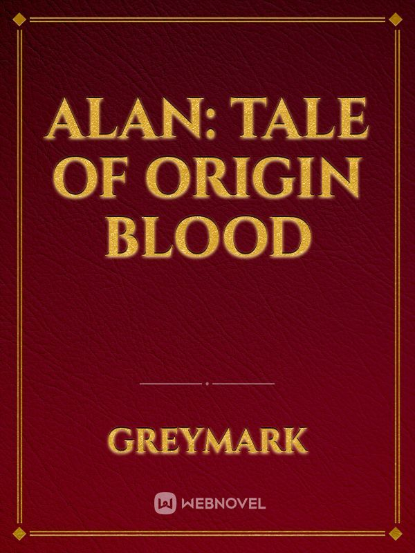 Alan: Tale of Origin Blood