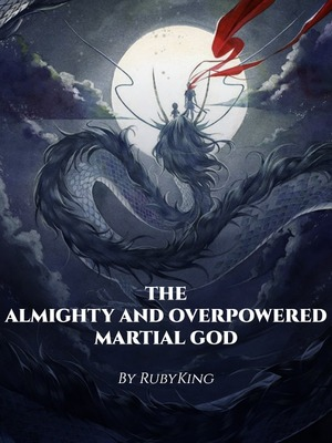 The Almighty and Overpowered Martial God (PT-BR)
