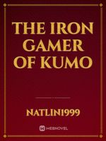 The Iron Gamer of Kumo