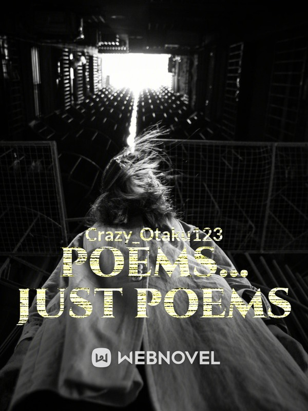 Poems... Just poems
