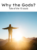 Why the Gods? Tale of the 15 souls