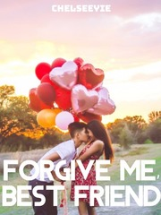 Forgive Me, Bestfriend
