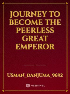 Journey to become the peerless great emperor