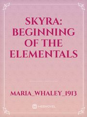 Skyra: Beginning of the Elementals