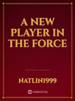 A New Player In The Force