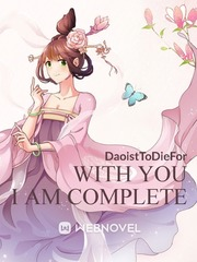 WITH YOU I AM COMPLETE