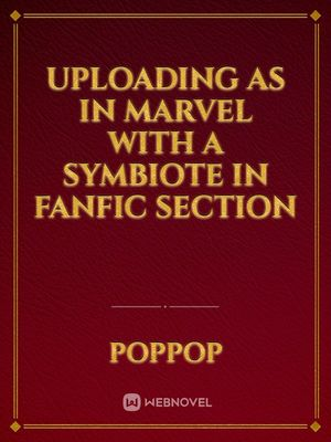 Uploading as In Marvel With A Symbiote in Fanfic section