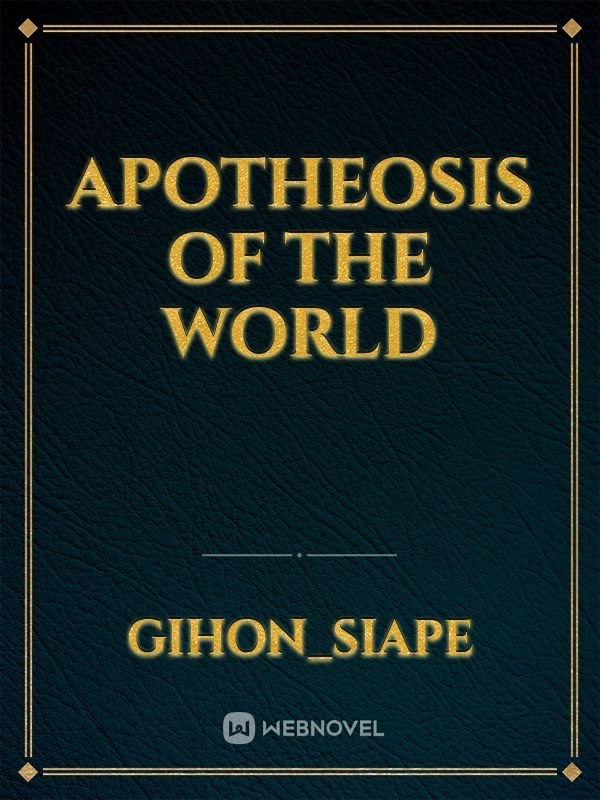 Apotheosis Of The World