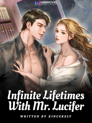 Infinite Lifetimes With Mr. Lucifer
