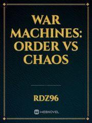 War Machines: Order vs Chaos