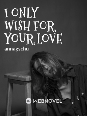 I Only Wish For Your Love
