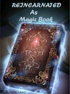 Reincarnated As A Magic Book