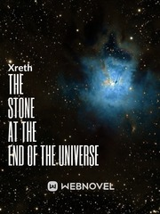 The Stone at the End of the Universe