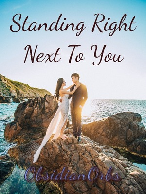 Standing Right Next To You