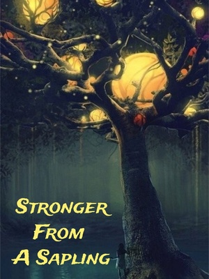 Stronger From A Sapling