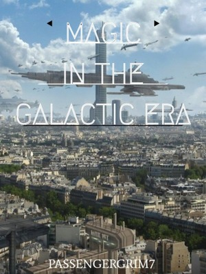 Magic In The Galactic Era