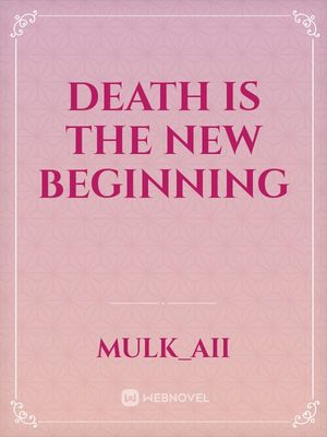 Death is the new beginning