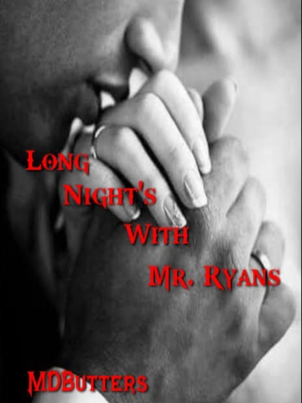 Long Night's With Mr. Ryans