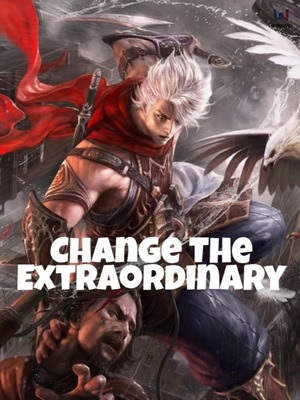 Change The Extraordinary