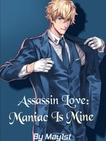 Assassin Love: Maniac Is Mine
