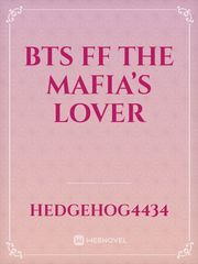 BTS FF  The Mafia's lover
