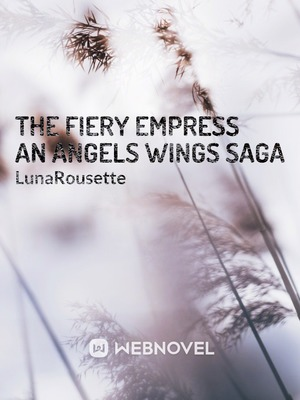 The Fiery Empress An Angels Wings Saga