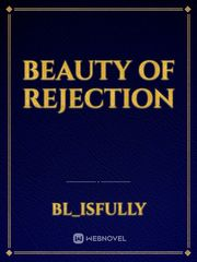 Beauty of Rejection