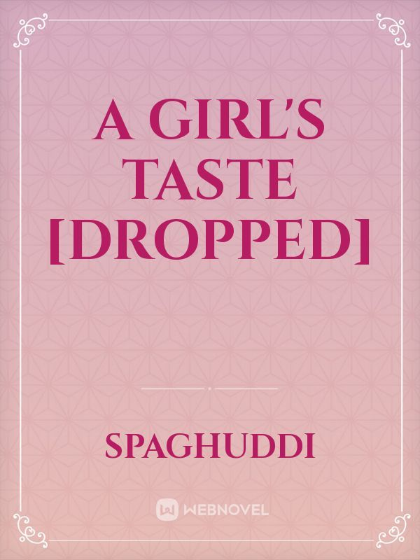 A Girl's Taste [Dropped]