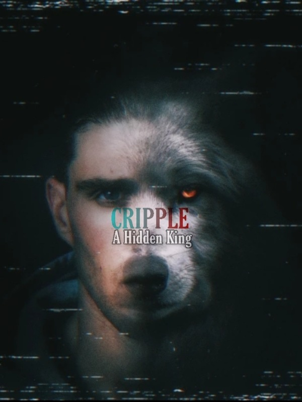 CRIPPLE -A Hidden king