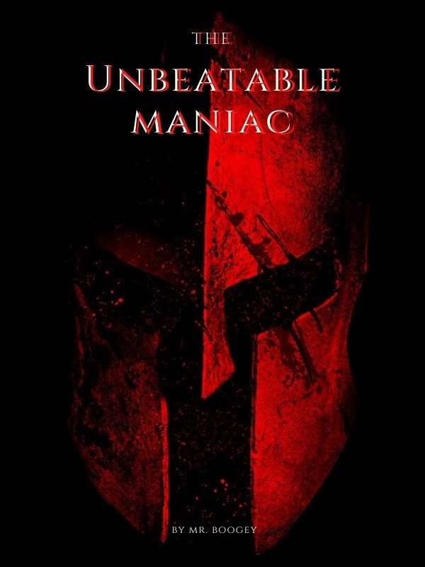 The Unbeatable Maniac
