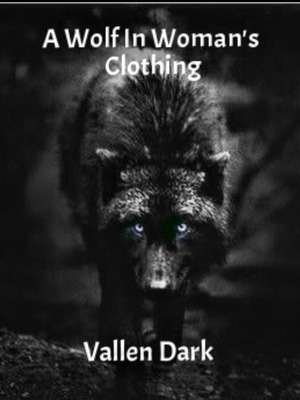A Wolf in Woman's Clothing