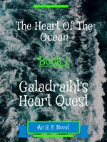 The Heart Of The Ocean: Book 1: Galadraihl's Heart Quest