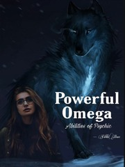 Powerful Omega: Abilities of psychic