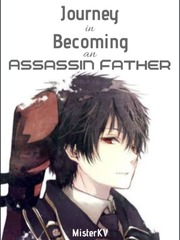 Journey In Becoming An Assassin Father