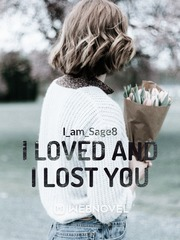 I Loved and I Lost You