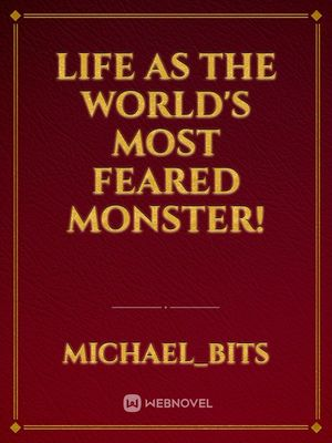 Life as the World's Most Feared Monster!