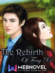 The Rebirth Of Feng Xi