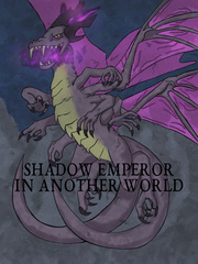 Shadow Emperor in Another World