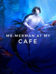 Mr.Merman At My Cafe