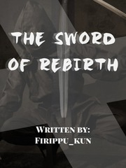 The Sword of Rebirth